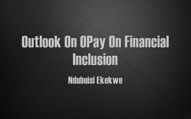 Outlook On OPay On Financial Inclusion