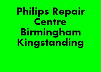 Philips Repair Centre Birmingham Kingstanding