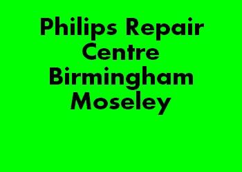 Philips Repair Centre Birmingham Moseley