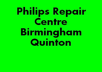 Philips Repair Centre Birmingham Quinton