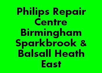 Philips Repair Centre Birmingham Sparkbrook & Balsall Heath East