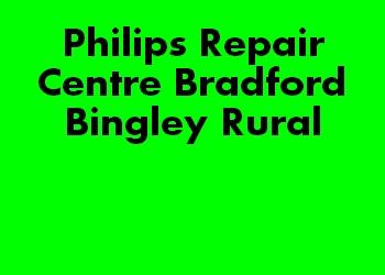 Philips Repair Centre Bradford Bingley Rural