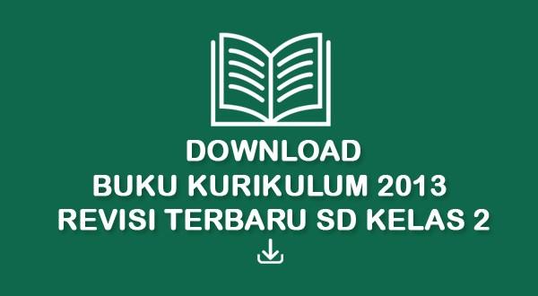 Buku Sekolah Kurikulum 2013 Revisi 2017 Tingkat SD Kelas 2