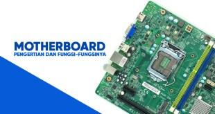 pengertian motherboard dan fungsinya