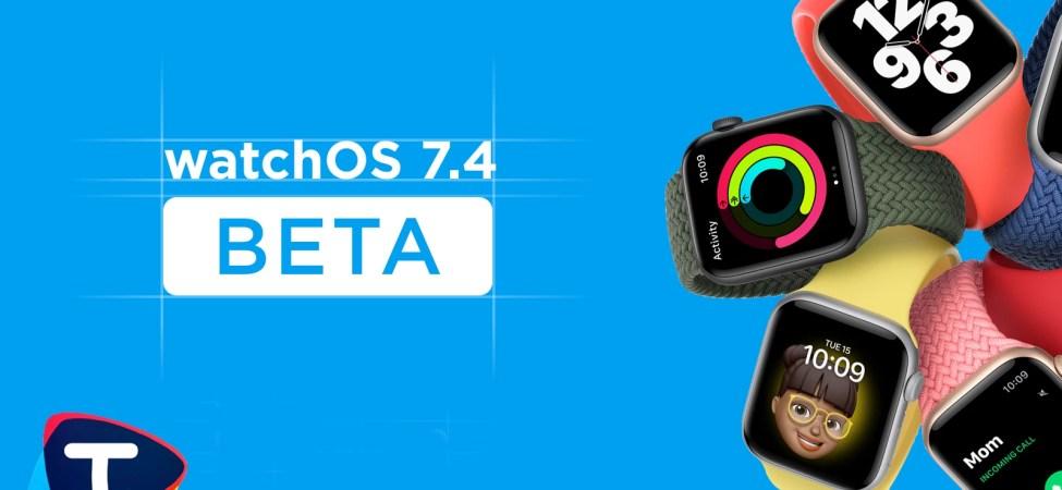 watchOS 7.4 Beta Güncellemesi geliştiriciler için yayında (Şimdi İndirin)