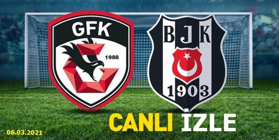 Beşiktaş Gaziantep Canlı İzle Jestyayın Şifresiz Kesintisiz (06.03.2021)