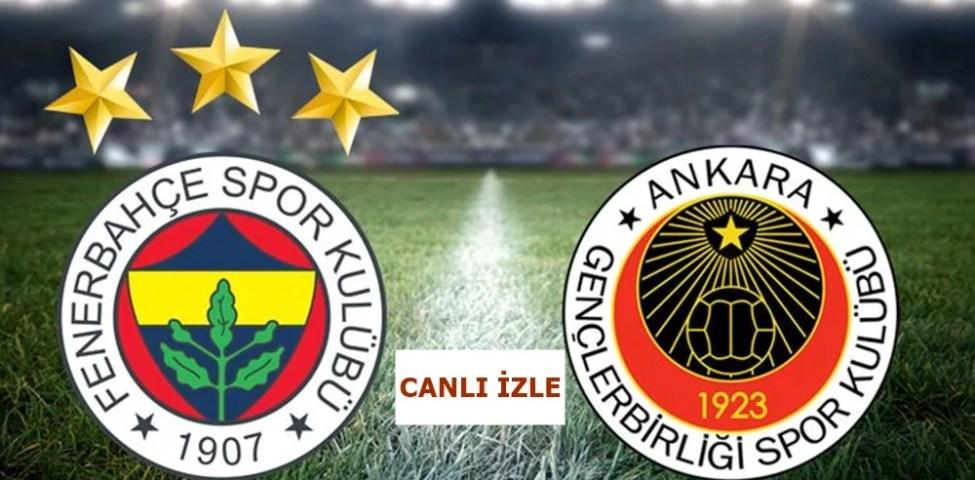 (CANLI İZLE) Fenerbahçe Gençlerbirliği Canlı İzle Justin Tv Şifresiz (14.03.2021)