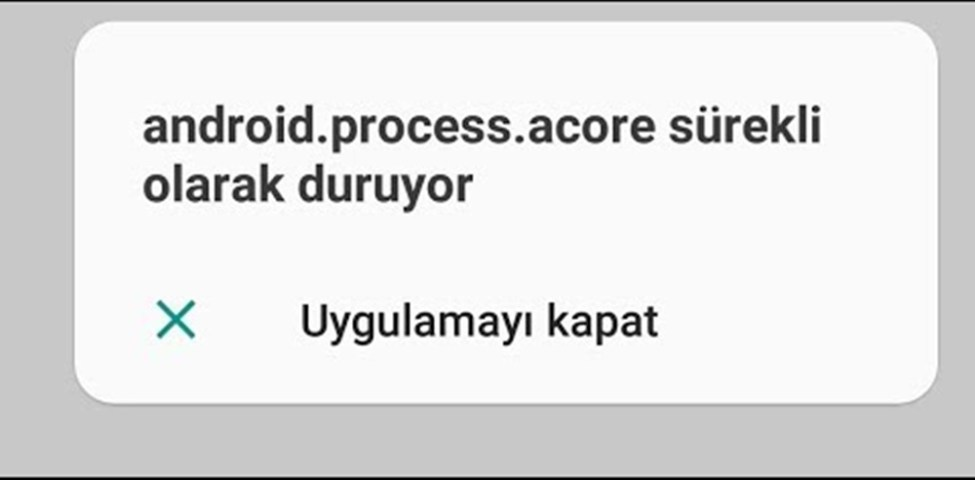 Android Process Acore Hatası Nasıl Düzeltilir? 2021