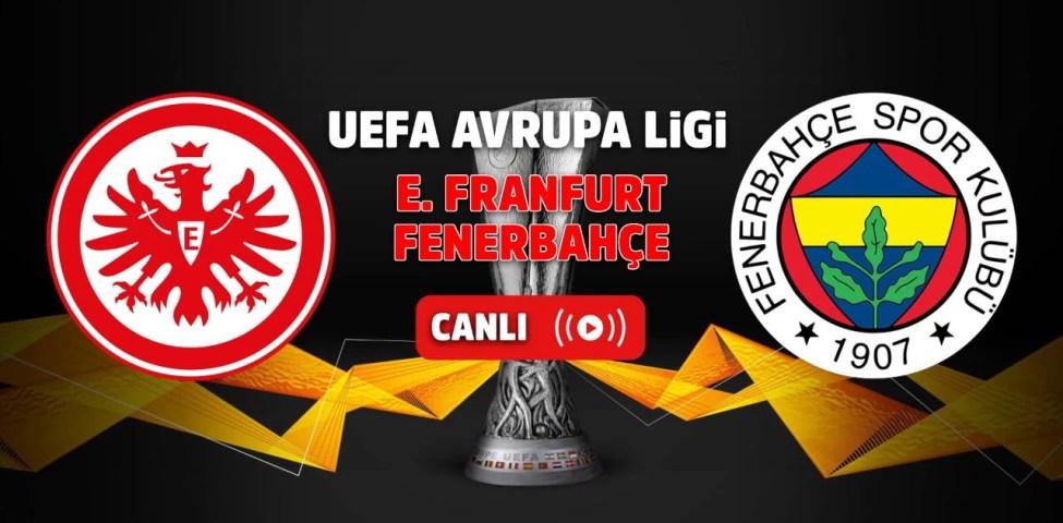 Fenerbahçe Eintracht Frankfurt Exxen Canlı İzle (Bedava Yayın)
