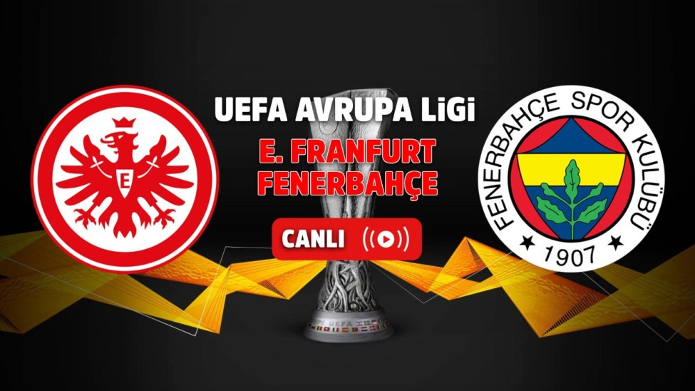 Fenerbahçe Eintracht Frankfurt Maçı