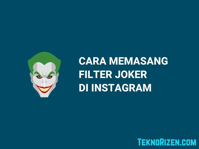 memasang filter joker di instagram