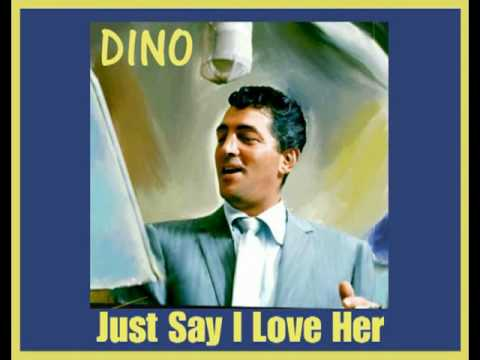 Dean Martin  Just say I Love Her  tekst piosenki