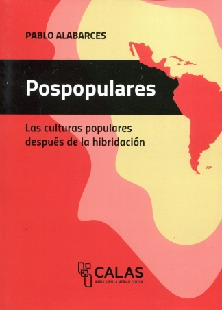 """""""Pospopulares. Las culturas populares después de la hibridación"""" fue editado por la Universidad de San Martín."""