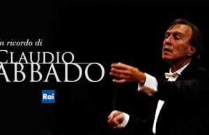La Rai in ricordo del maestro Claudio Abbado: ecco tutti gli eventi 9