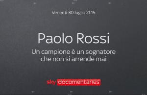 Paolo Rossi documentario Sky Documentaries