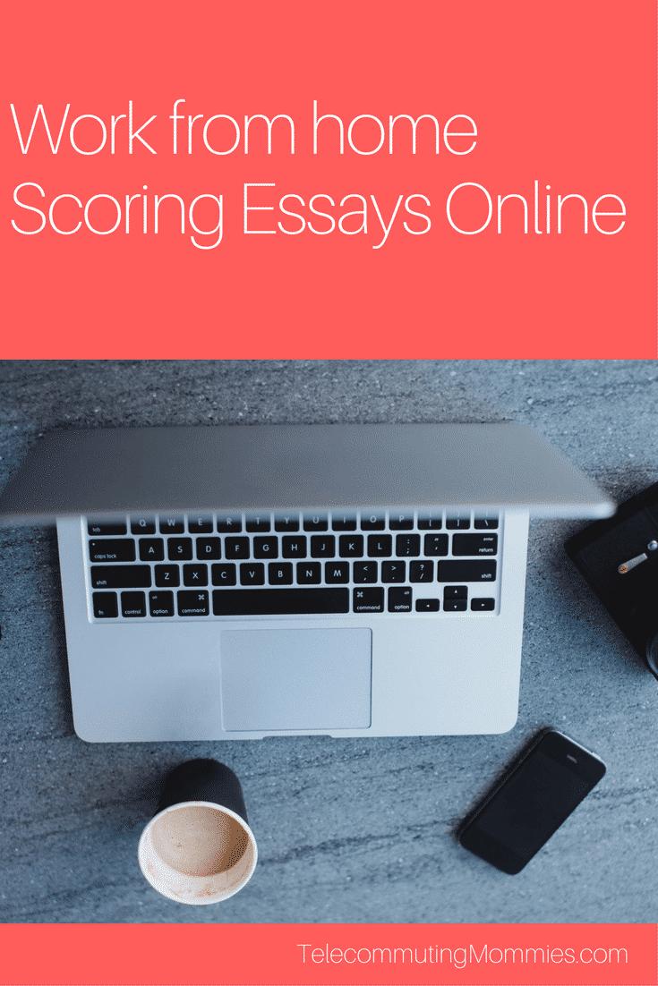 Scoring Essays Online Telecommuting Mommies
