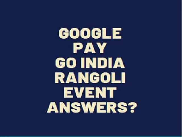 Google pay Go India Rangoli Event Answers