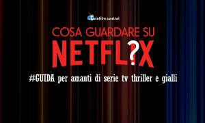 netflix guida serie tv thriller