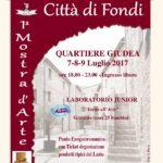 """Presentazione 1^ Mostra d'arte e pittura estemporanea """"Città di Fondi"""" QUARTIERE GIUDEA 7 – 8 -9 Luglio 2017"""