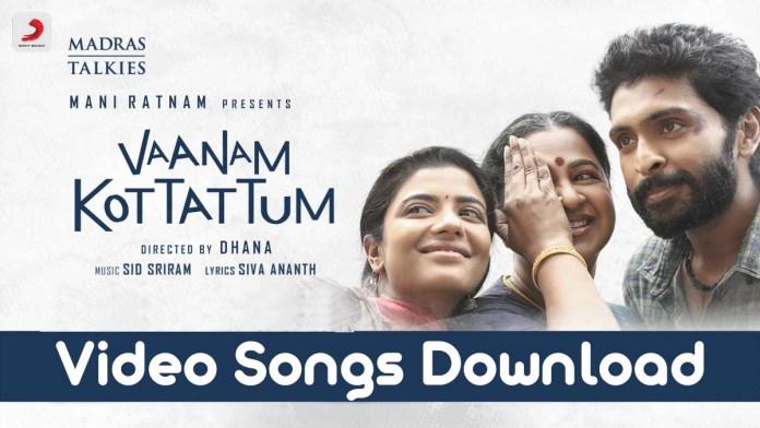 Vaanam Kottattum Video Songs Download