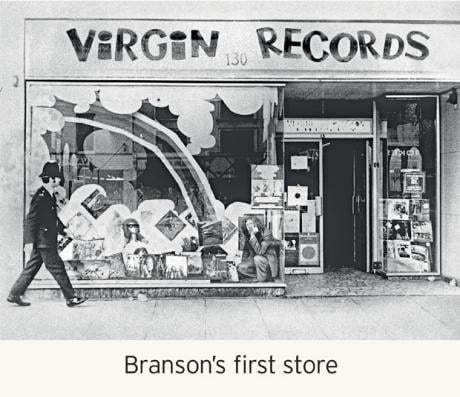 It pays to think big. Branson?s first store: Richard Branson?s first foray into business was a mail order record company.