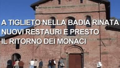 Tabloid - A Tiglieto nella Badia rinata nuovi restauri e presto il ritorno dei monaci