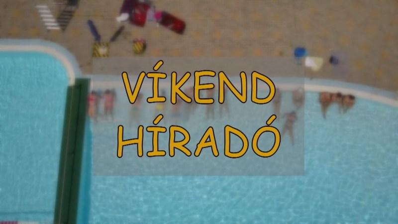 Víkend Híradó – 2019.07.19.