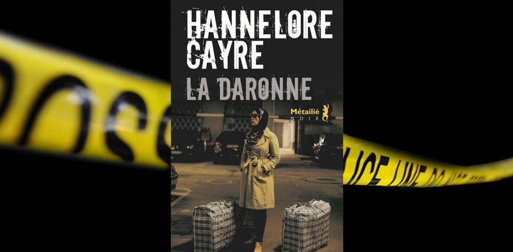 La Daronne D Hannelore Cayre Une Deambulation Dans Les Bas