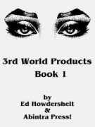 3rd World Products Book 1 by Ed Howdershelt