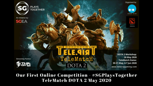 Our First Online Competition - #SGPlaysTogether TeleMatch DOTA 2 May 2020