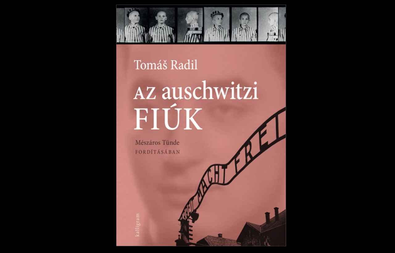 Tomáš Radil: Az auschwitzi fiúk
