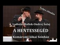 A HENTESSEGÉD – Komáromi Jókai Színház (Teljes előadás)