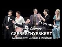 A. P. Csehov: CSERESZNYÉSKERT – Komáromi Jókai Színház (Teljes előadás)