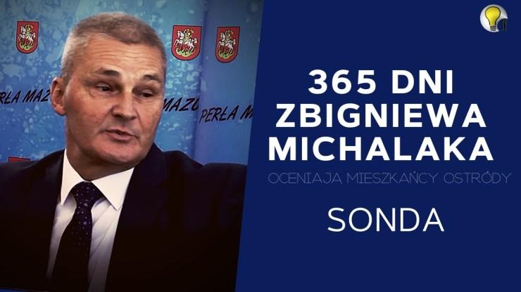 365 DNI ZBIGNIEWA MICHALAKA - OCENIAJĄ MIESZKAŃCY OSTRÓDA. SONDA