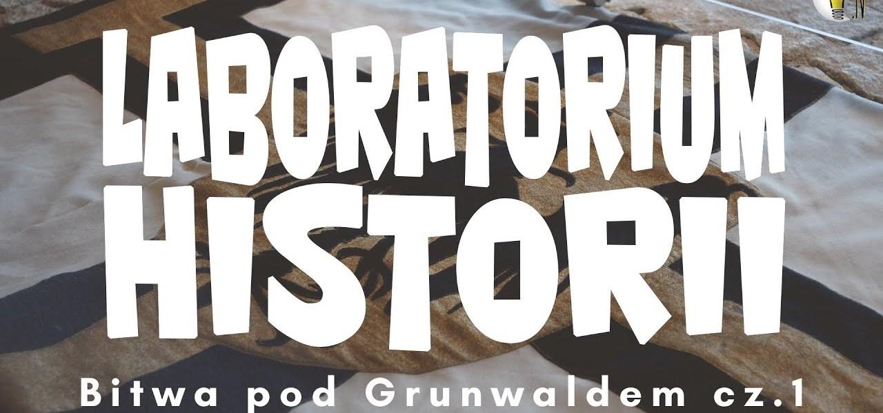 Laboratorium Historii - Bitwa pod Grunwaldem cz.1