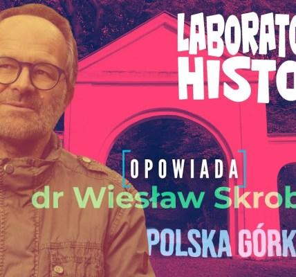 Laboratorium Historii. Ostróda - miasto błękitnych i zielonych przestrzen. Odc.3 - Polska Górka