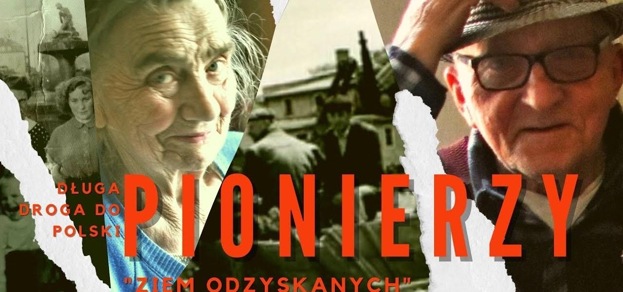 """DŁUGA DROGA DO POLSKI - PIONIERZY """"ZIEM ODZYSKANYCH"""" ODC 3"""