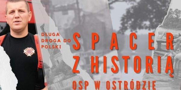 SPACER Z HISTORIĄ. OSP OSTRÓDA