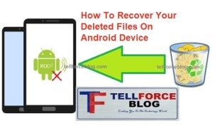 How To Recover Your Deleted Files On Android