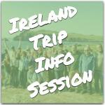 Ireland Trip Info Session Thumb