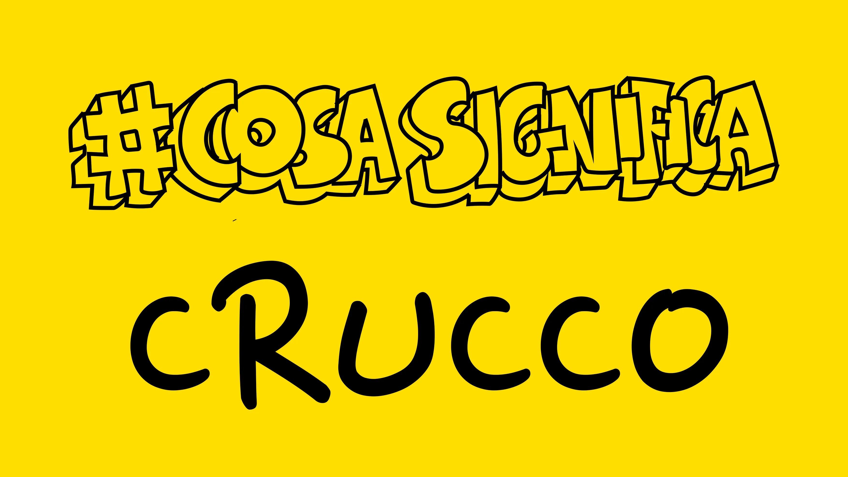 #COSASIGNIFICA CRUCCO? #TELOSPIEGO!