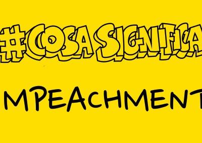 #CosaSignifica #IMPEACHMENT? #TELOSPIEGO!