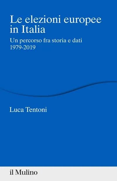elezioni europee in italia 1979-2019 luca tentoni il mulino saggio