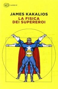 la fisica dei supereroi james kakalios libro copertina