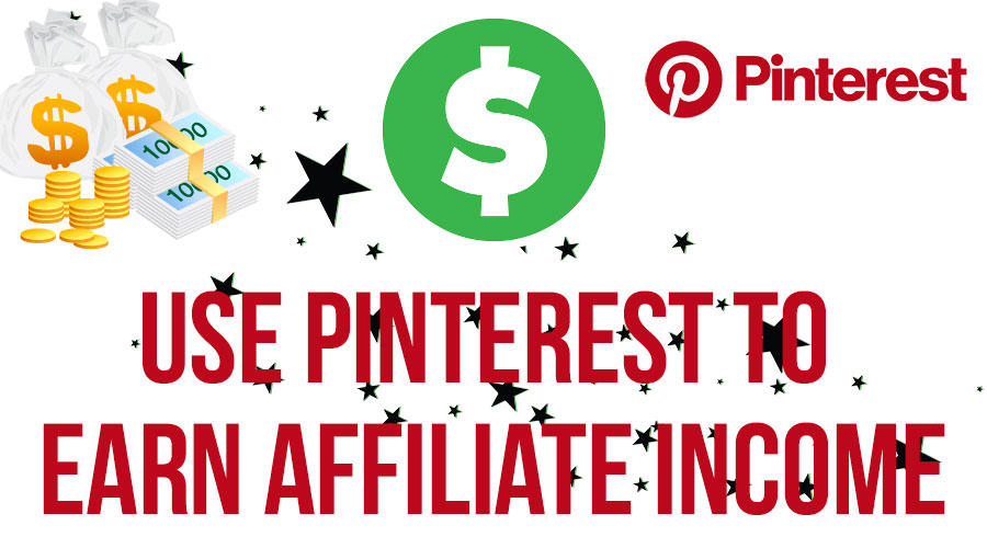 Use Pinterest to Earn Affiliate Income