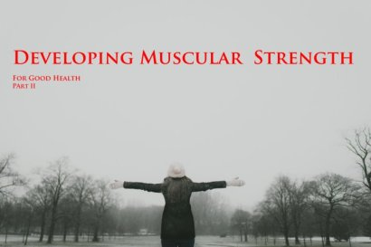 Developing Muscular Strength for good health Part 2