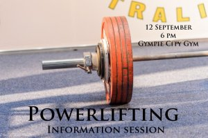 Free Powerlifting Information Session, 6pm on the 12th September 2016, at Gympie City Gym