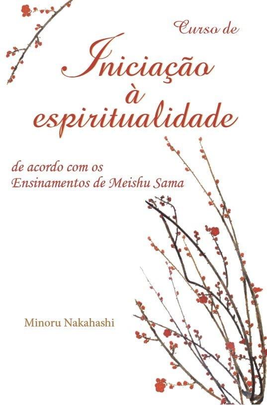 Curso de Iniciação à Espiritualidade – de acordo com os Ensinamentos de Meishu Sama – português