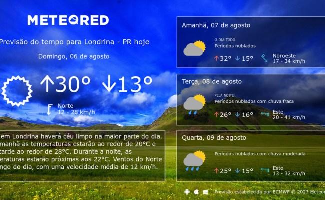 Previsão Do Tempo Para Londrina Pr Amanhã Tempo
