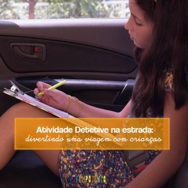 Atividades de viagem para crianças – parte 4: detetives na estrada